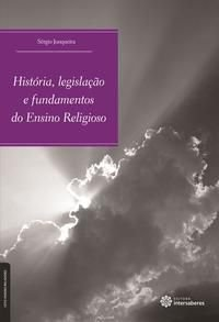 História, legislação e fundamentos do ensino religioso