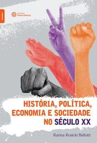 História, política, economia e sociedade no século XX