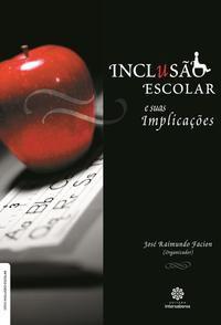 Inclusão escolar e suas implicações