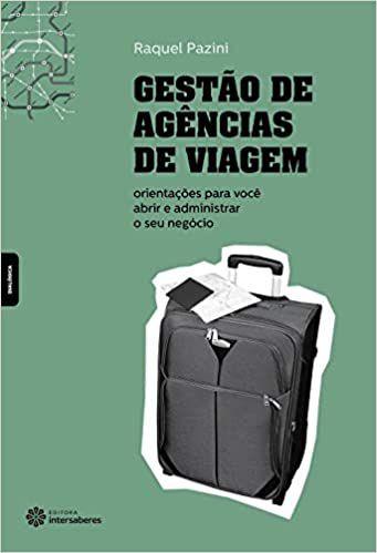 Gestão de agências de viagem: orientações para você abrir e administrar o seu negócio
