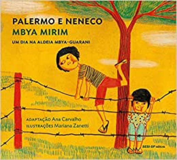 Palermo e Neneco: Um dia na aldeia mbya-guarani