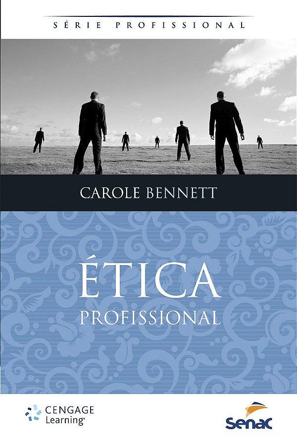Ética Profissional [Paperback] Bennett, Carole