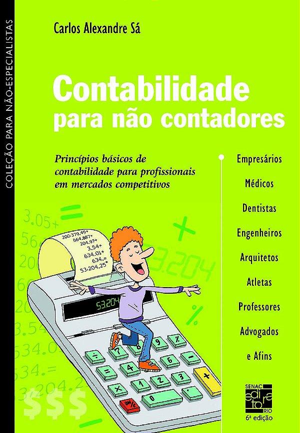 Contabilidade Para Não Contadores: princípios básicos de contabilidade para profissionais em mercados competitivos [Pape