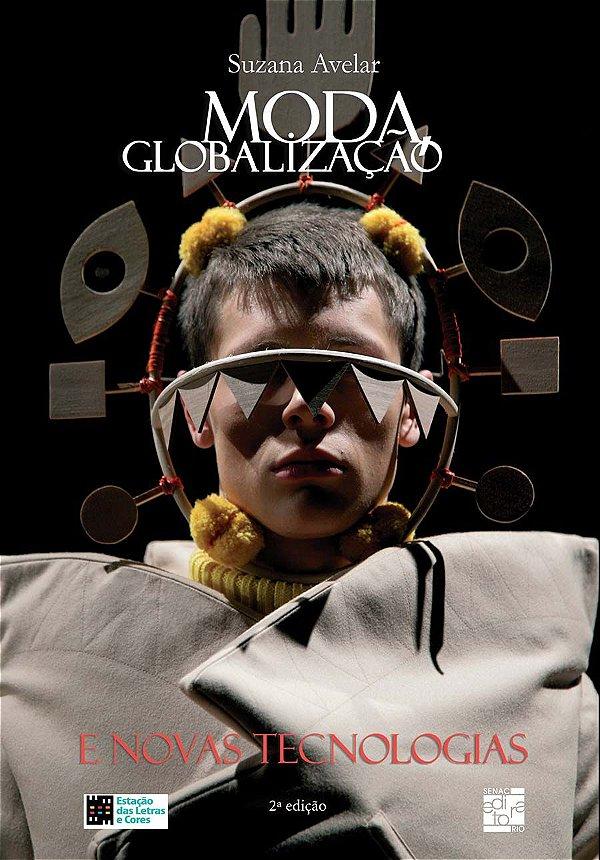 Moda globalização e novas tecnologias [Paperback] Avelar, Suzana