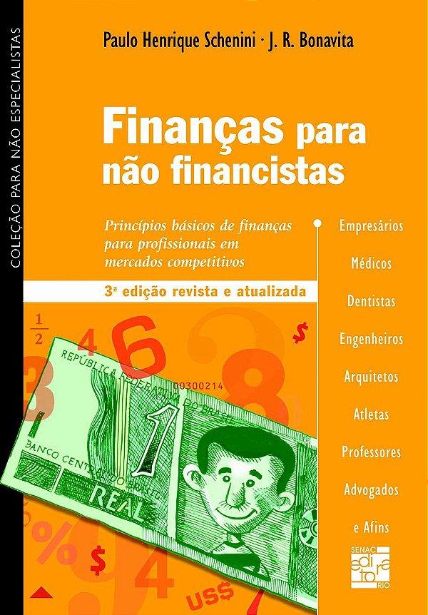 Finanças Para não Financistas: Princípios Básicos de Finanças Para Profissionais em Mercados Competitivos [Paperback] Sc