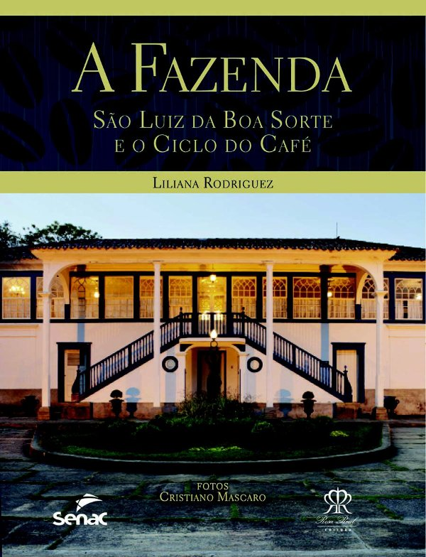 A Fazenda São Luiz da Boa Sorte e o Ciclo do Café