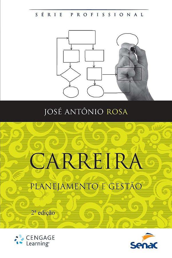 Carreira. Planejamento e Gestão [Paperback] Rosa, Antonio Jose