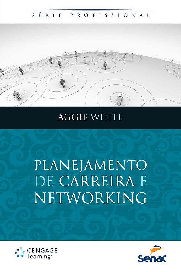 Planejamento de Carreira e Networking [Paperback] White, Aggie