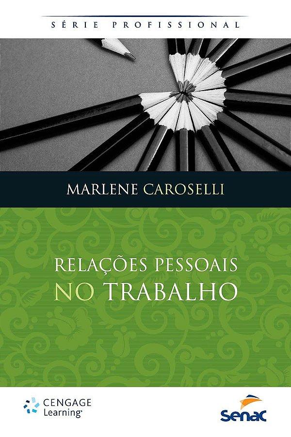 Relações Pessoais no Trabalho [Paperback] Caroselli, Marlene
