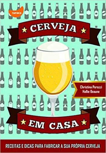 Cerveja em Casa - Christina Perozzi and Hallie Beaune
