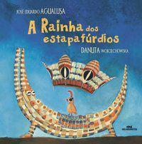 RAINHA DOS ESTAPAFURDIOS, A