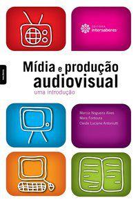 Mídia e produção audiovisual