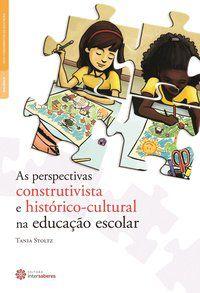 As perspectivas construtivista e histórico-cultural na educação escolar