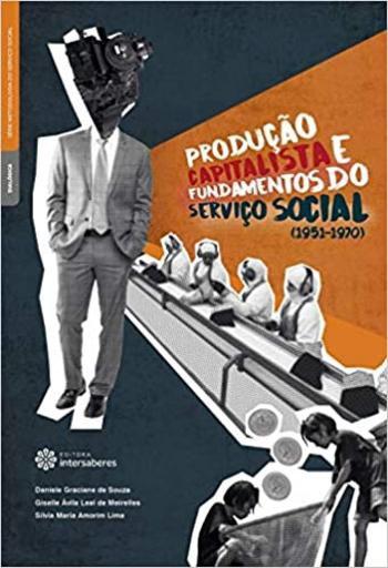 Produção capitalista e fundamentos do serviço social (1951-1970)