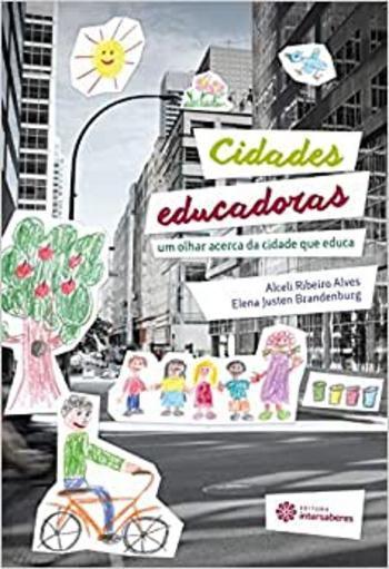 Cidades educadoras: um olhar acerca da cidade que educa