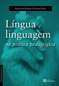 Língua e linguagem na prática pedagógica