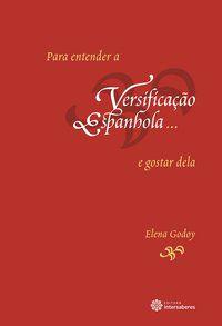 Para entender a versificação espanhola... e gostar dela
