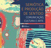 Semiótica e produção de sentido