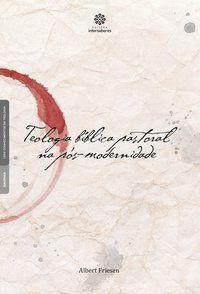 Teologia bíblica pastoral na pós-modernidade