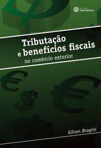 Tributação e benefícios fiscais no comércio exterior