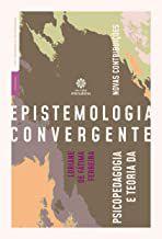 Psicopedagogia e teoria da epistemologia convergente: novas contribuições
