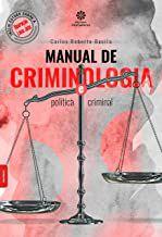 Manual de criminologia e política criminal