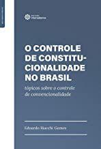 O controle de constitucionalidade no Brasil: tópicos sobre o controle de convencionalidade