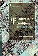 Fundamentos científicos da teologia cristã
