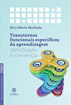 Transtornos funcionais específicos da aprendizagem: identificação e intervenção