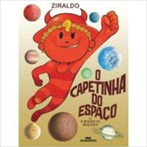 O Capetinha do Espaço ou O Menino de Mercúrio [Hardcover] Pinto, Ziraldo Alves and Ziraldo