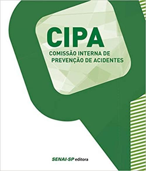 CIPA. Comissão Interna de Prevenção de Acidentes