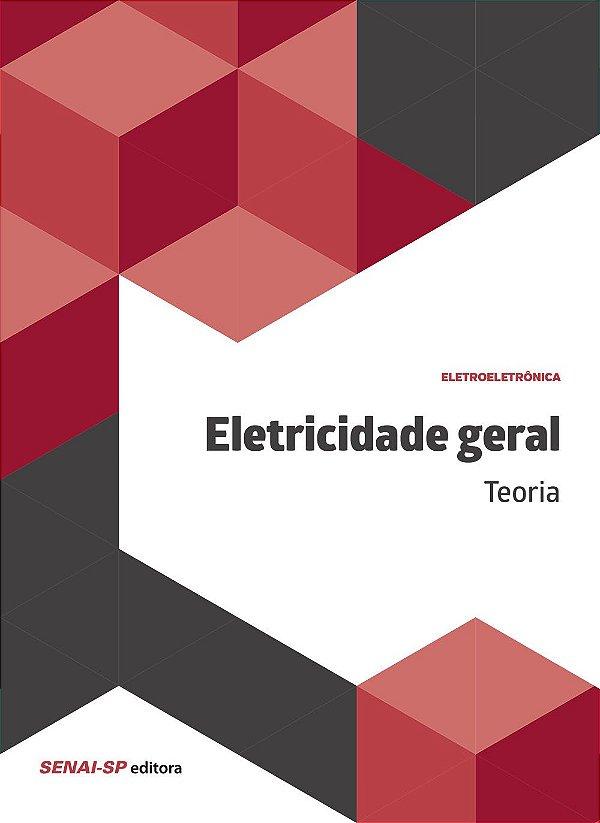 Eletricidade Geral. Teoria Vários Autores
