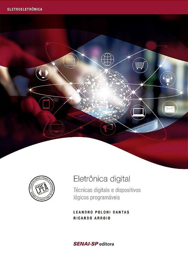 Eletrônica Digital. Técnicas Digitais e Dispositivos Lógicos Programáveis