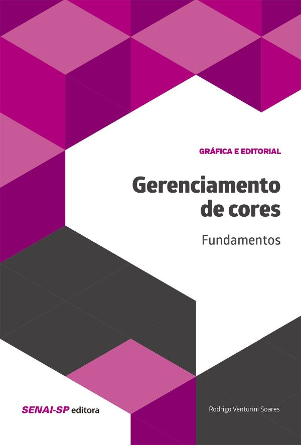 Gerenciamento de Cores. Fundamentos [Paperback] Rodrigo Venturini Soares