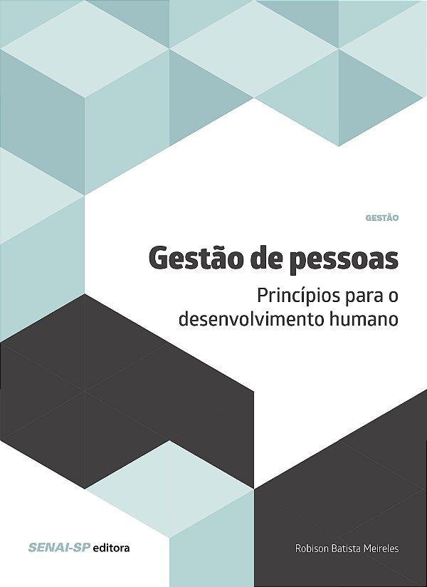Gestão de Pessoas. Princípios Para o Desenvolvimento Humano