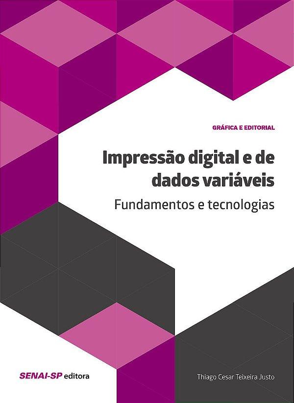 Impressão Digital e de Dados Variáveis. Fundamentos e Tecnologias