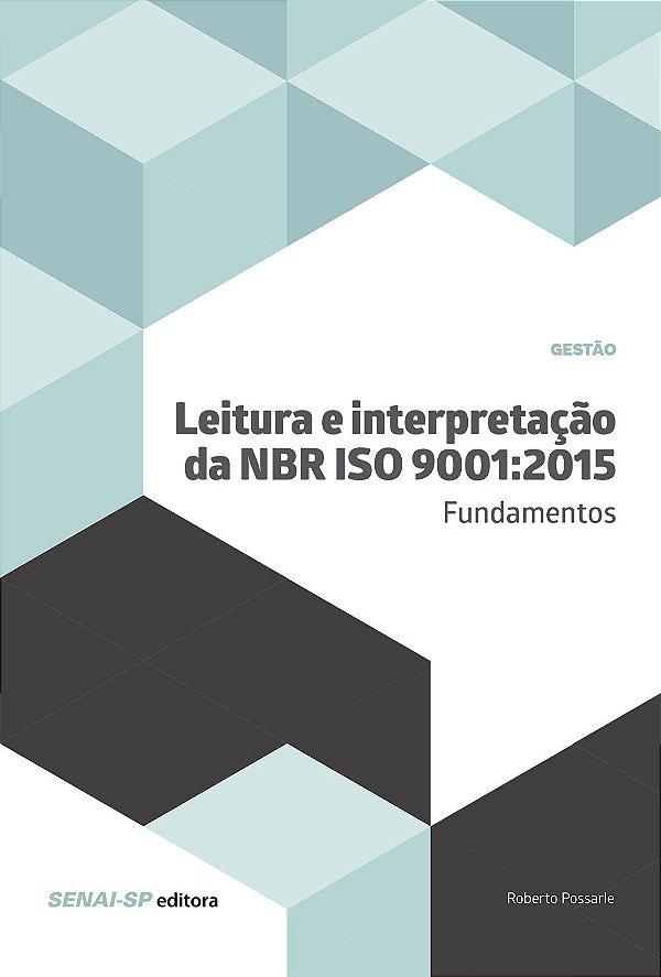 Leitura e Interpretação da NBR ISO 9001. Fundamentos