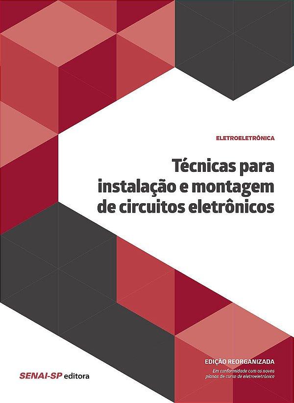 Técnicas Para Instalação e Montagem de Circuitos Eletrônicos