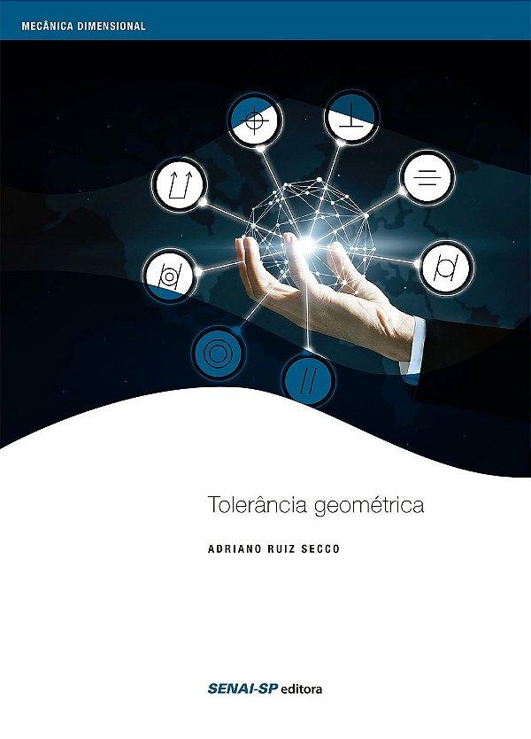 Tolerância Geométrica - Coleção Mecânica Dimensional