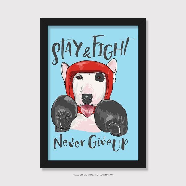 Quadro Stay e Fight - Never Give Up