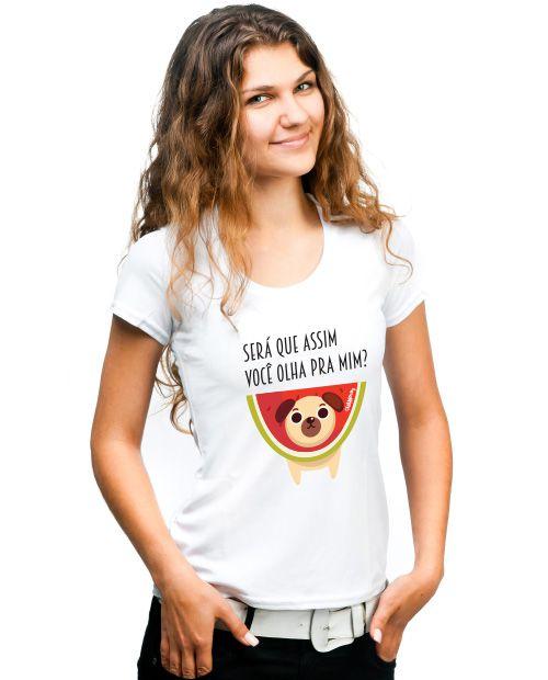 Camiseta Baby Look Cachorro Melancia - Será Que Assim Você Olha Pra Mim?