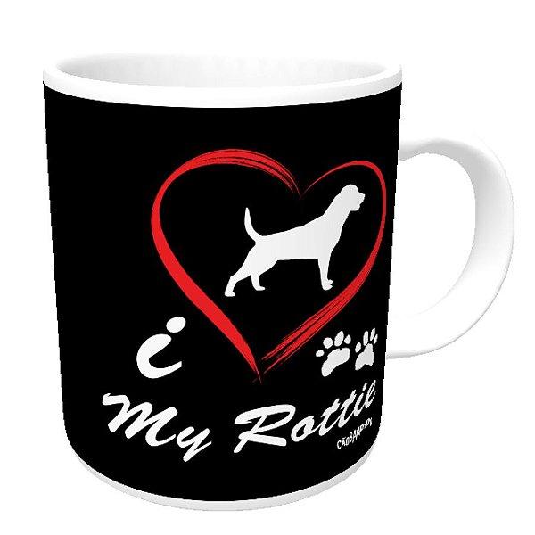 Caneca Rottweiler I Love My Rottie