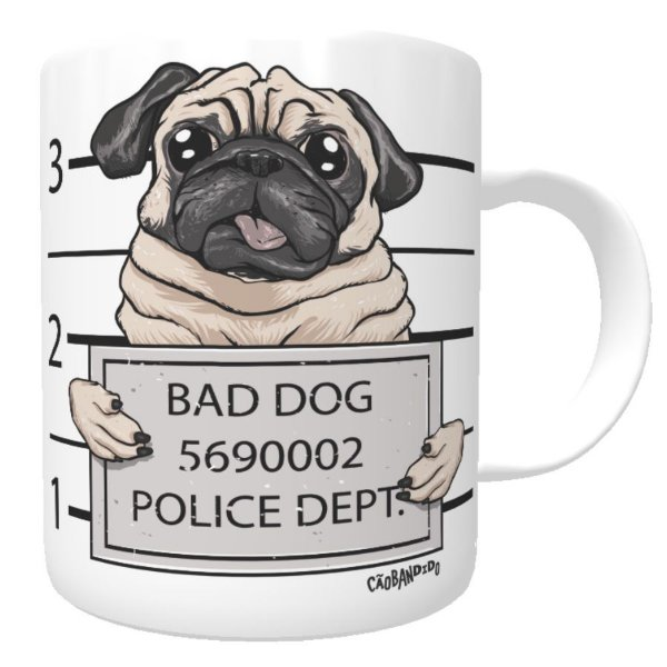 Caneca Cachorro Pug Bad Dog