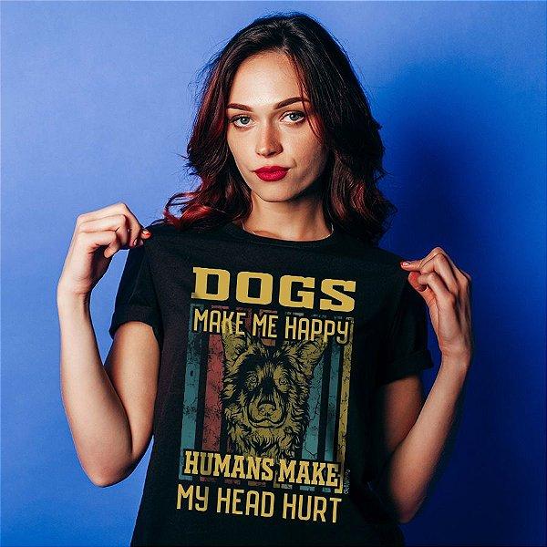 Camiseta Baby Look Dogs Make Me Happy, Humans Make My Head Hurt