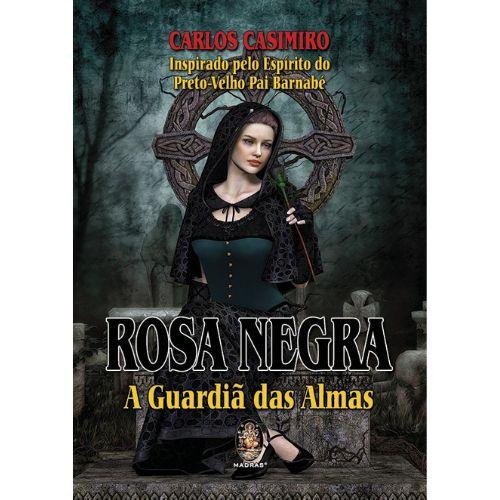 Rosa Negra A Guardiã das Almas