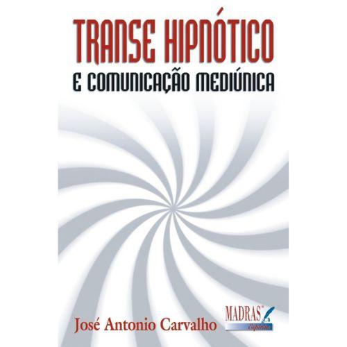 Transe Hipnótico e Comunicação Mediúnica
