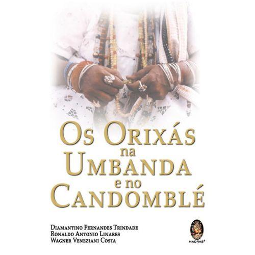 Os Orixás na Umbanda e no Candomblé
