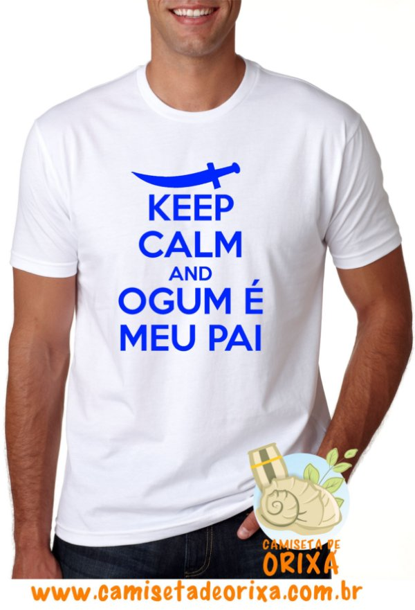 Keep Calm and Ogum é meu Pai