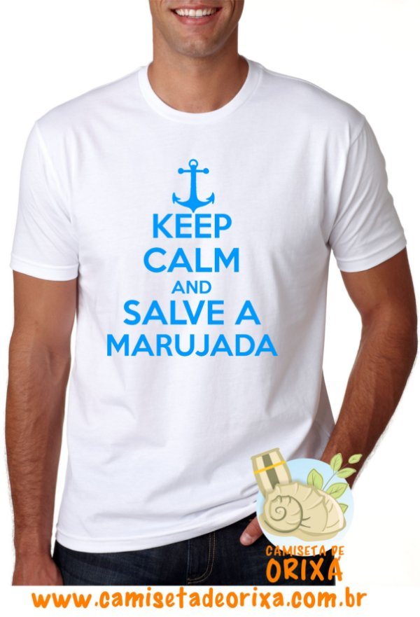 Keep Calm and Salve a Marujada