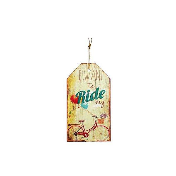 Placa decorativa - I want to ride